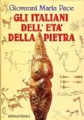 GLI ITALIANI DELL'ETA' DELLA PIETRA