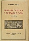 Ferrara antica e Ferrara d'oggi (1000-1927) [INTROVABILE]