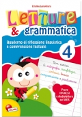 Letture & Grammatica 4 - Quaderno di riflessione linguistica e comprensione testuale - 4 elementare