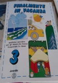 Finalmente in vacanza 3. Quaderno operativo