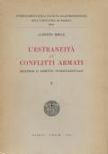 L'estraneità ai conflitti armati secondo il diritto internazionale. Vol. I. Origini ed evoluzione del diritto di neutralità