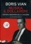 Musika & dollaroni. Contro l'industria della canzone (con cd live)