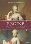 Regine. Carolina e Antonietta