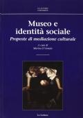 Museo e identità sociale. Proposte di mediazione culturale.