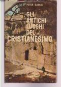 GLI ANTICHI LUOGHI DEL CRISTIANESIMO, ILLUSTRATO