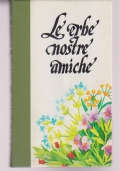 LE ERBE NOSTRE AMICHE, VOL. I, II, III