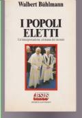 I POPOLI ELETTI,UN' INTERPRETAZIONE CRISTIANA DEL MONDO