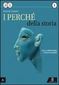 I perchè della storia- Dalla preistoria a Giulio Cesare