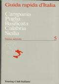 GUIDA RAPIDA D'ITALIA: CAMPANIA, PUGLIA, BASILICATA, CALABRIA, SICILIA