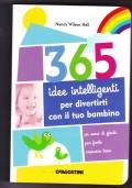 365 idee intelligenti per divertirti con il tuo bambino