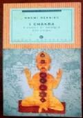 I chakra. I centri di energia del corpo