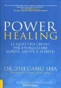 Power healing. Le quattro chiavi per energizzare corpo, mente e spirito