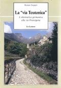 La via Teutonica. L'alternativa germanica alla via Francigena