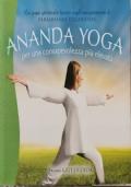 Ananda Yoga, per una consapevolezza più elevata