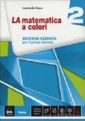 LA MATEMATICA A COLORI 2 - Edizione Azzurra