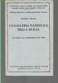 LA GALLERIA NAZIONALE DELLA SICILIA CON PIANTE E 100 ILLUSTRAZIONI fuori testo