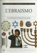 L'Ebraismo - Biblioteca illustrata del sapere