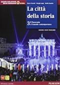 La città della storia - 3 Il Novecento e il mondo contemporaneo