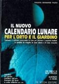 Il nuovo calendario lunare per lì'orto giardino e il giardino