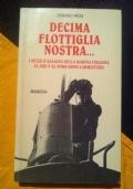 DECIMA FLOTTIGLIA NOSTRA... I mezzi d'assalto della Marina italiana al sud e al nord dopo l'armistizio