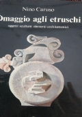 Omaggio agli Etruschi oggetti sculture elementi architettonici