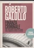 Finanza criminale  Soldi, investimenti e mercato delle mafie nella criminalità in Italia e all'estero