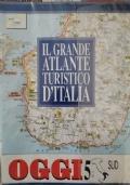 Il grande atlante turistico d'Italia (OGGI) - SUD