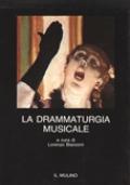 LA DRAMMATURGIA MUSICALE