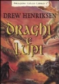 DRAGHI E LUPI - DRAGON TALES - LIBRO 1°