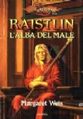 RAISTLIN, L'ALBA DEL MALE - SAGA DRAGONLANCE