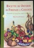 Ricette di osterie di Firenze e Chianti - Desinari di casa tra città e contado