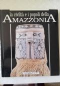 La civiltà e i popoli della Amazzonia