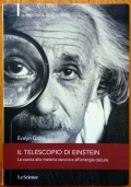 Il telescopio di Einstein  La caccia alla materia oscura e all'energia oscura