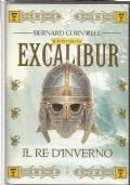 Il re d'inverno - Il romanzo di Excalibur libro storico Re Artù COPERTINA RIGIDA