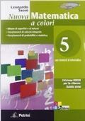 NUOVA MATEMATICA A COLORI.Volume 5. Edizione VERDE per la Riforma. Quinto anno.  [ Edizioni Petrini, ma copyright Novara, Istituto Geografico De Agostini 2012 ].