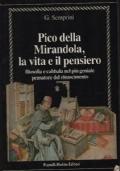 PICO DELLA MIRANDOLA,LA VITA E IL PENSIERO filosofia e cabbala nel più geniale pensatore del rinascimento