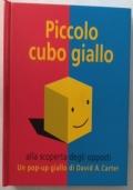 Piccolo cubo giallo alla scoperta degli opposti. Libro pop-up ----IN OFFERTA ----
