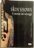 SKIN SHOWS. IL MONDO DEI TATUAGGI