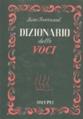Dizionario delle Voci - Come parlavano, voce, gesto, loquacità, taciturnità, eloquenza. Centinaia di uomini e donne d'ogni tempo e d'ogni nazione