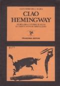 Ciao Hemingway - Storia mia e storie di altri in trent'anni di giornalismo