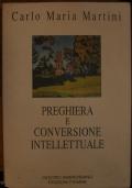 PREGHIERA E CONVERSIONE INTELLETTUALE