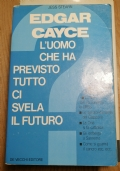 EDGAR CAYCE L' UOMO CHE HA PREVISTO TUTTO CI SVELA IL FUTURO