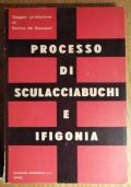 PROCESSO DI SCULACCIABUCHI E IFIGONIA