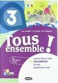 TOUS ENSEMBLE!, Vol.3: livre du professeur + 2 CDaudio.