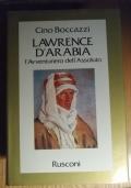 LAWRENCE D' ARABIA L' AVVENTURIERO DELL' ASSOLUTO