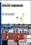 Spazio immagini. Vol. A: Costruzioni geometriche e proiezioni ortogonali. Per le Scuole superiori. Con espansione online