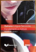 Italiano Lingua Seconda: Fondamenti e Metodi. Coordinate - volume 1