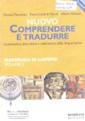 NUOVO COMPRENDERE E TRADURRE vol. 2^- Grammatica descrittiva e contrastiva della lingua latina - Materiale di lavoro