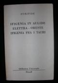 IFIGENIA IN AULIDE - ELETTRA - ORESTE - IFIGENIA FRA I TAURI