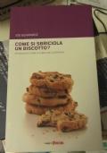 Come si sbriciola un biscotto. affascinanti storie di chimica del quotidiano